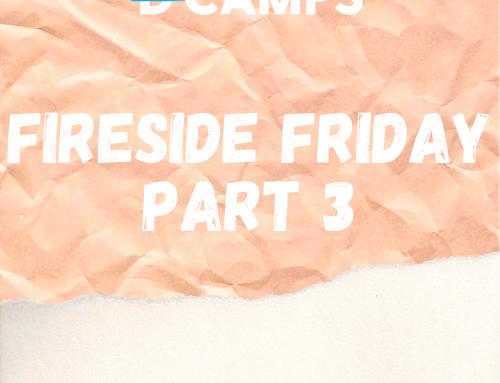 Fireside Friday: Part 3